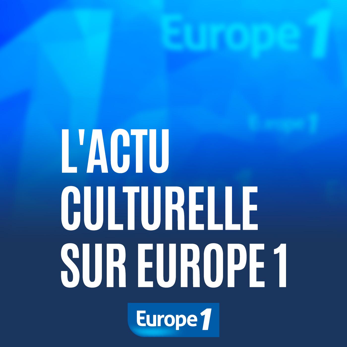 Image 1: L actu culturelle sur Europe 1