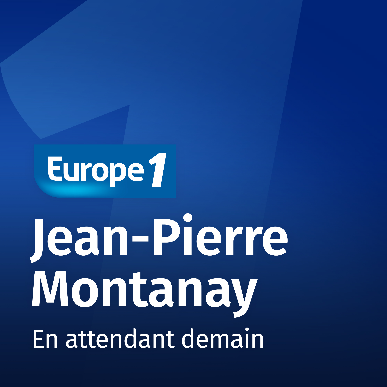 Image 1: Podcast En attendant demain Jean Pierre Montanay sur Europe 1